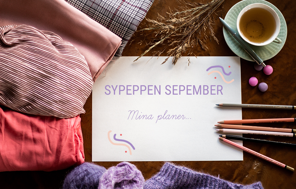 Sypeppen september: Mina planer